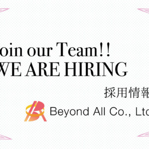 Beyond All Co., Ltd. We are hiring